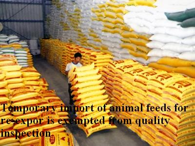 Temporary import of animal feeds for re-expor is exempted from quality inspection