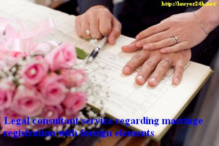 Legal consultant service regarding marriage registration with foreign elements