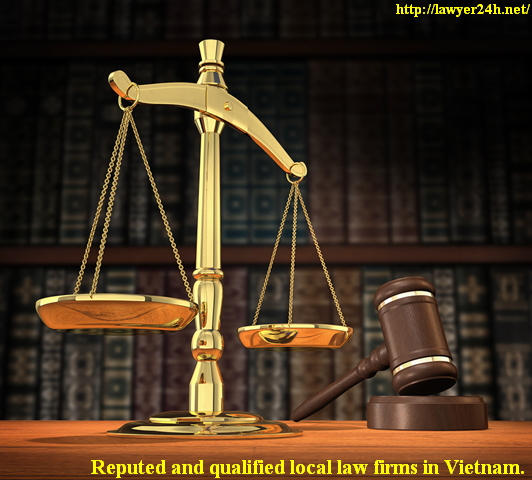 Reputed and qualified local law firms in Vietnam.